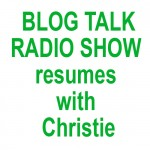 Blog Talk Radio show resumes with Christie