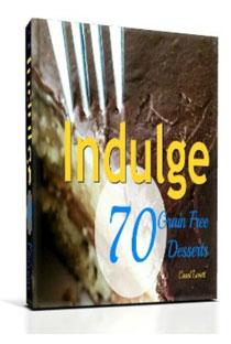 Indulge: 70 Grain-Free Recipes