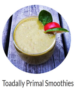 Toadally Primal Smoothies