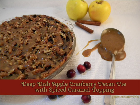 Deep Dish Apple Cranberry Pecan Pie with Spiced Caramel ToppingSpiced Caraamel Topping