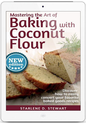 Mastering the Art of Baking with Coconut Flour by Starlene D. Stewart