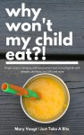 Why Won't My Child Eat? by Mary Voogt