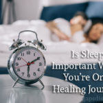 The Importance of Sleep when You're on a Healing Journey