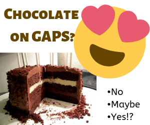 Chocolate On GAPS?